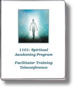 1101 Spiritual Awakening Program Facilitator Training Teleconference