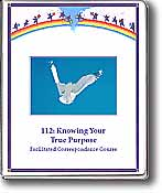 112: Knowing Your True Purpose