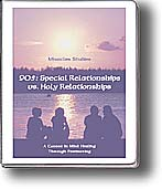 905: Special Relationships vs. Holy Relationships Self Study