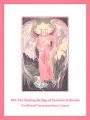 202e: The Healing Bridge of Symbols and Rituals Self-Study Download