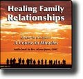 Healing Family Relationships 6-CD Audio Book
