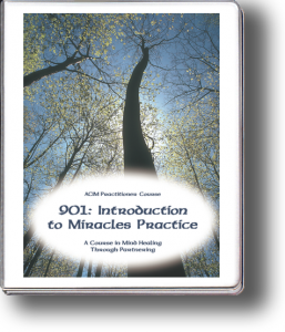 901: Introduction to Miracles Practice