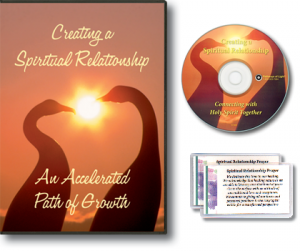 Creating a Spiritual Relationship — An Accelerated Path