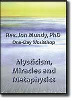 Mysticism, Miracles & Metaphysics