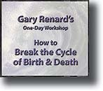 4-CD Workshop: How to Break the Cycle of Birth & Death